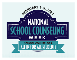 National School Counseling Week from February 1 to February 5.