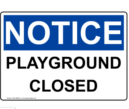 Notice: Playground Closed