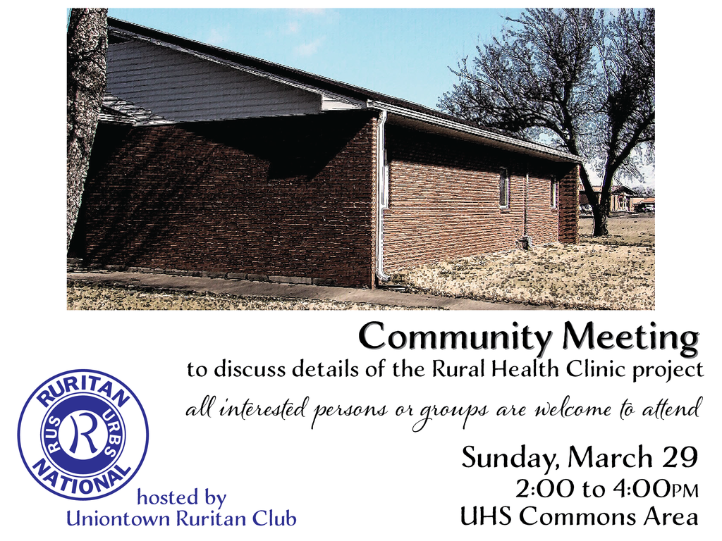 Uniontown Ruritan Club is hosting a community meeting to discuss details of the Rural Health Clinic project on Sunday, March 29th at 2:00pm in the UHS Commons Area. All interested persons are welcome to attend.